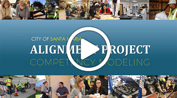 City of Santa Maria Alignment Project: Competency Modeling Video